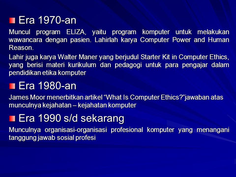 Era 1970-an Era 1970-an Muncul program ELIZA, yaitu program komputer untuk melakukan wawancara dengan pasien. Lahirlah karya Computer Power and Human