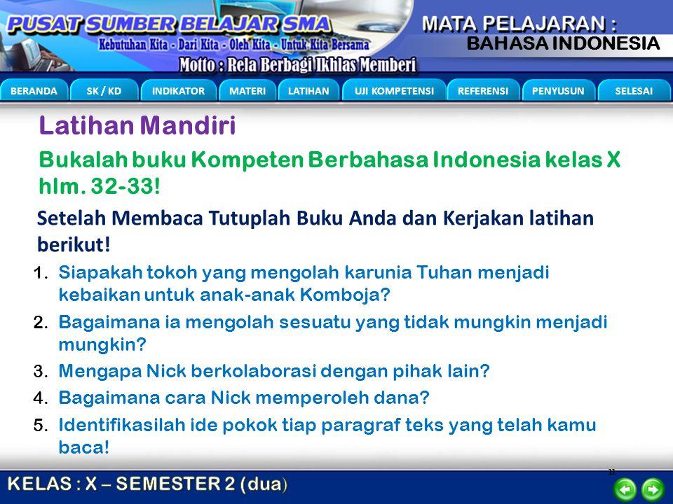 11 BERANDA SK / KD INDIKATOR MATERI LATIHAN UJI KOMPETENSI REFERENSI PENYUSUN SELESAI BAHASA INDONESIA Latihan Mandiri Bukalah buku Kompeten Berbahasa