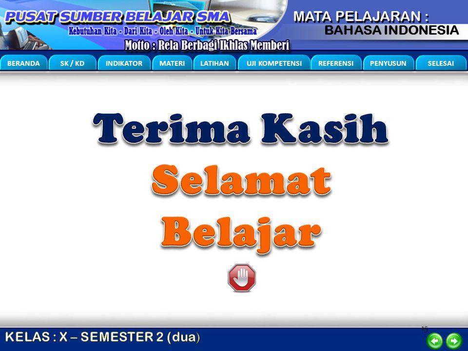 15 BERANDA SK / KD INDIKATOR MATERI LATIHAN UJI KOMPETENSI REFERENSI PENYUSUN SELESAI BAHASA INDONESIA