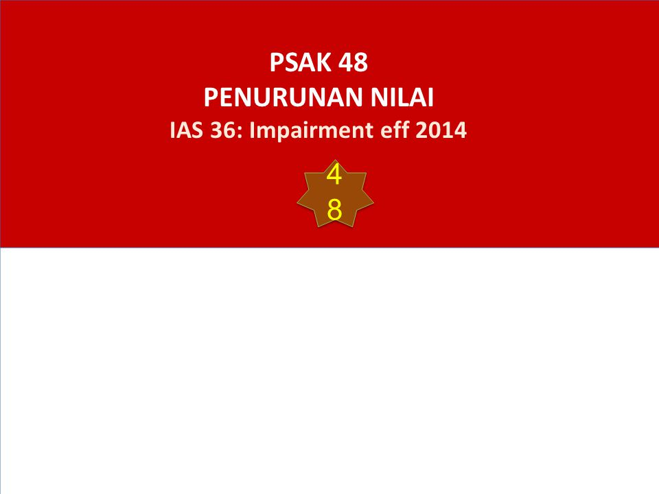 PSAK 48 PENURUNAN NILAI IAS 36: Impairment eff 2014 4848 4848