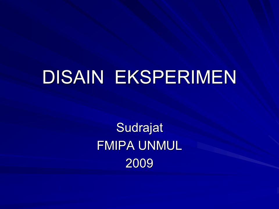 DISAIN EKSPERIMEN Sudrajat FMIPA UNMUL 2009