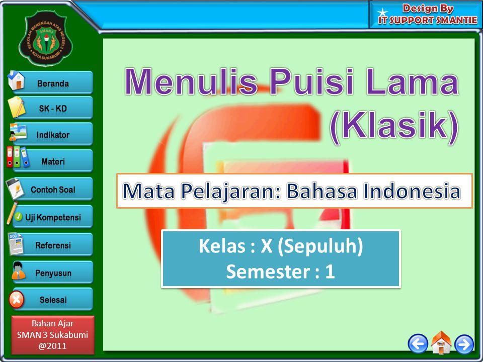 Bahan Ajar SMAN 3 Sukabumi @2011 Bahan Ajar SMAN 3 Sukabumi @2011 Kelas : X (Sepuluh) Semester : 1 Kelas : X (Sepuluh) Semester : 1