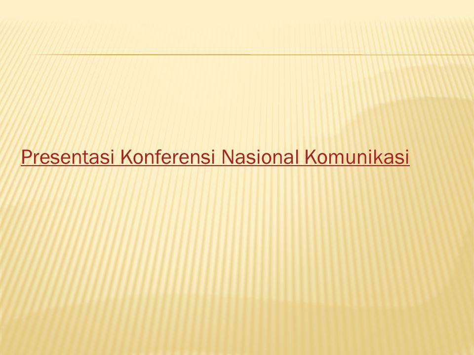 Presentasi Konferensi Nasional Komunikasi