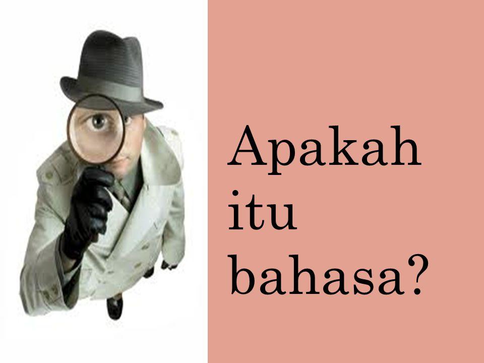 Penggunaan bahasa sesuai dengan situasi dan kondisi Bahasa Indonesia yang baik