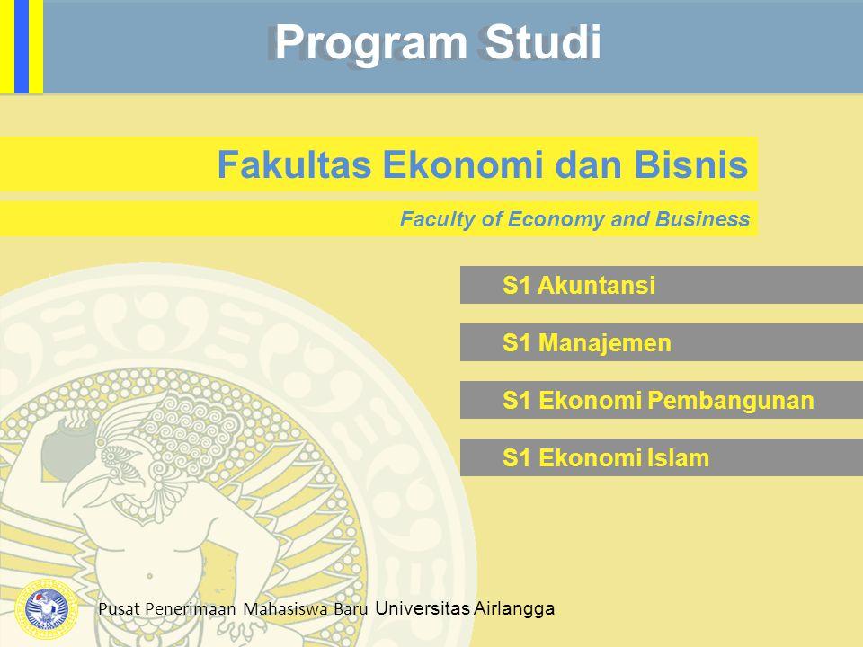 Pusat Penerimaan Mahasiswa Baru Universitas Airlangga Program Studi Fakultas Ekonomi dan Bisnis Faculty of Economy and Business S1 Akuntansi S1 Manaje