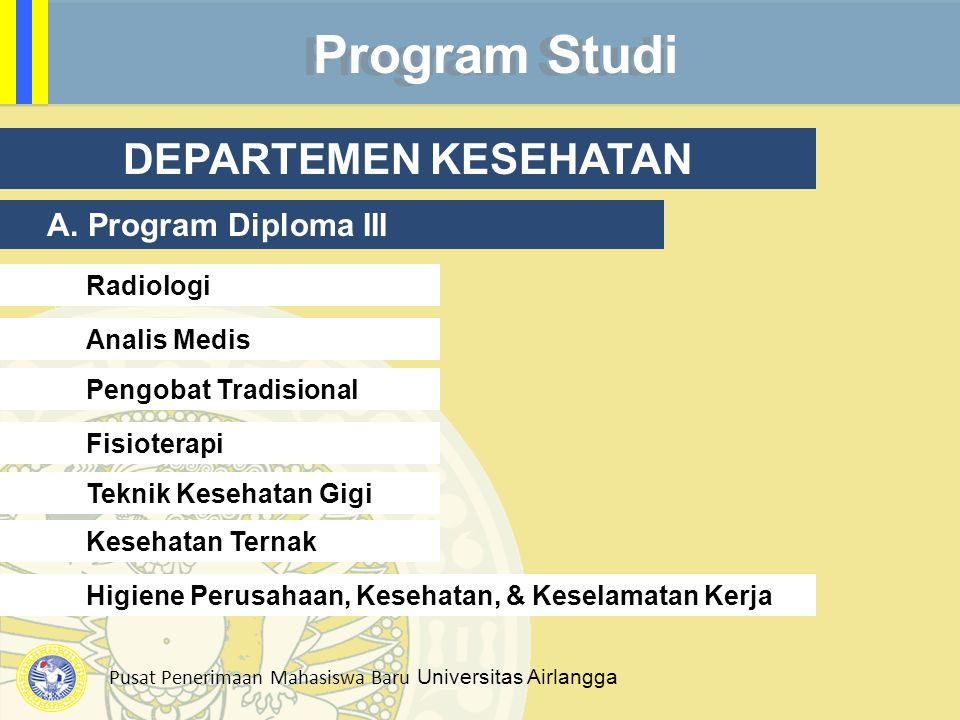 Pusat Penerimaan Mahasiswa Baru Universitas Airlangga Program Studi DEPARTEMEN KESEHATAN A. Program Diploma III Analis Medis Pengobat Tradisional Fisi