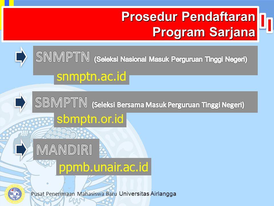 Pusat Penerimaan Mahasiswa Baru Universitas Airlangga Prosedur Pendaftaran Program Sarjana ppmb.unair.ac.id sbmptn.or.id snmptn.ac.id