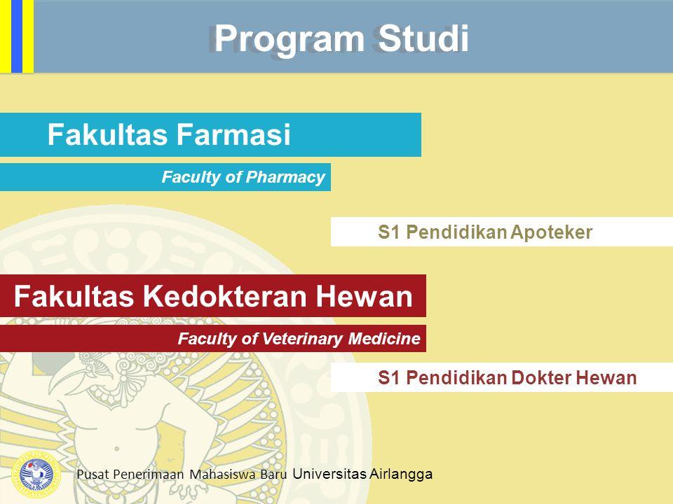 Pusat Penerimaan Mahasiswa Baru Universitas Airlangga Program Studi Fakultas Kedokteran Hewan Faculty of Veterinary Medicine S1 Pendidikan Dokter Hewa