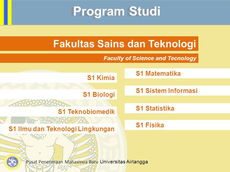Pusat Penerimaan Mahasiswa Baru Universitas Airlangga Program Studi Fakultas Sains dan Teknologi Faculty of Science and Tecnology S1 Matematika S1 Sis