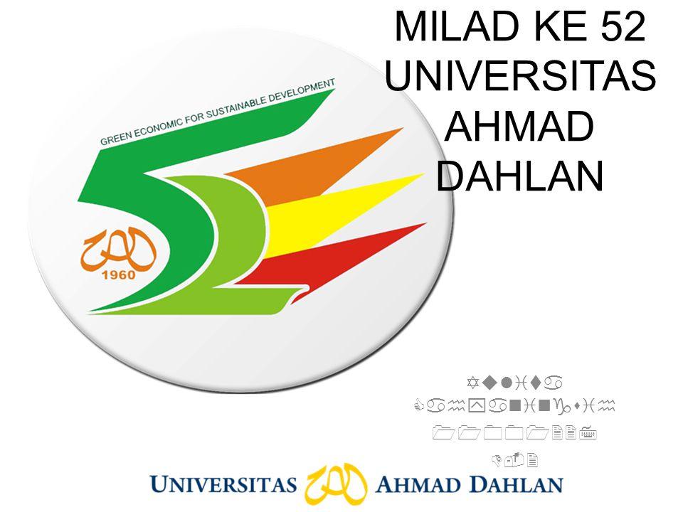 MILAD KE 52 UNIVERSITAS AHMAD DAHLAN Yulita Cahyaningsih 11001227 D-2