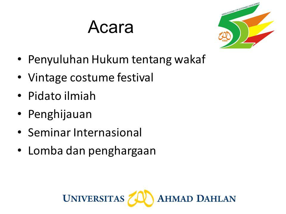 Acara Penyuluhan Hukum tentang wakaf Vintage costume festival Pidato ilmiah Penghijauan Seminar Internasional Lomba dan penghargaan