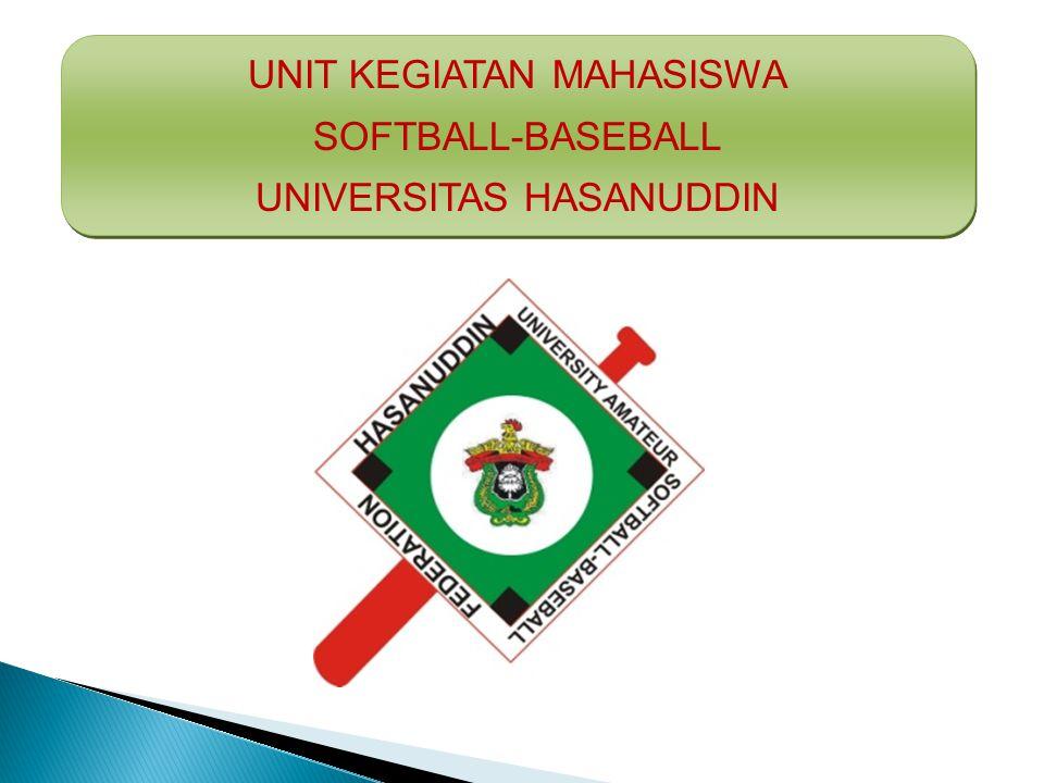 UNIT KEGIATAN MAHASISWA SOFTBALL-BASEBALL UNIVERSITAS HASANUDDIN UNIT KEGIATAN MAHASISWA SOFTBALL-BASEBALL UNIVERSITAS HASANUDDIN