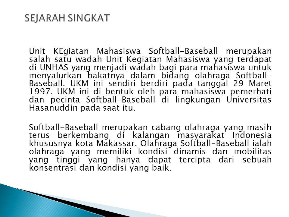 Unit KEgiatan Mahasiswa Softball-Baseball merupakan salah satu wadah Unit Kegiatan Mahasiswa yang terdapat di UNHAS yang menjadi wadah bagi para mahasiswa untuk menyalurkan bakatnya dalam bidang olahraga Softball- Baseball.