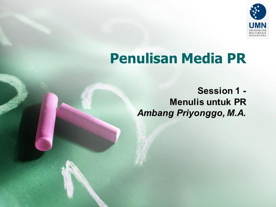 Penulisan Media PR Session 1 - Menulis untuk PR Ambang Priyonggo, M.A.