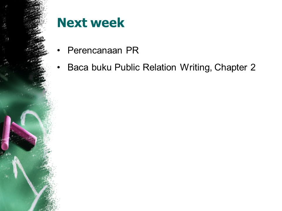 Next week Perencanaan PR Baca buku Public Relation Writing, Chapter 2
