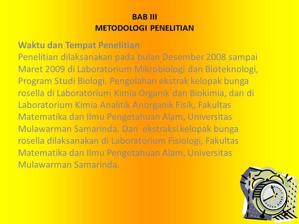 BAB III METODOLOGI PENELITIAN Waktu dan Tempat Penelitian Penelitian dilaksanakan pada bulan Desember 2008 sampai Maret 2009 di Laboratorium Mikrobiologi dan Bioteknologi, Program Studi Biologi.