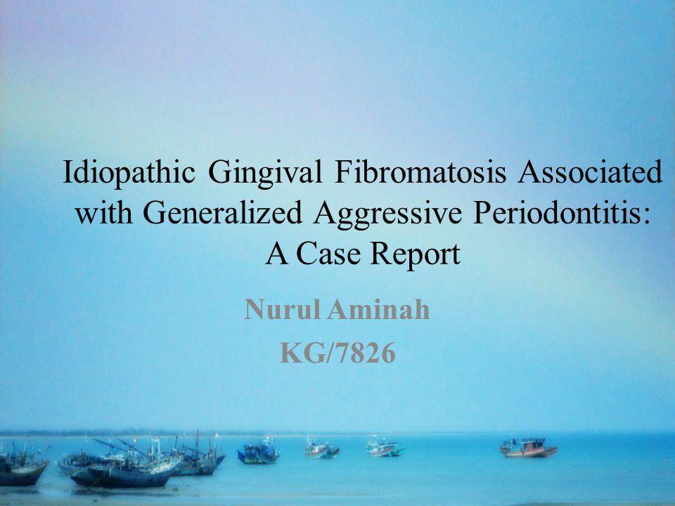 Idoipatik gingiva adalah pembesaran berlahan yang bersifat benigna yang mempengaruhi gingiva margin, attached gingiva dan papila interdental