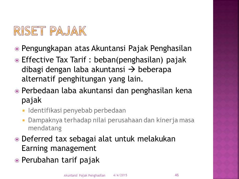  Pengungkapan atas Akuntansi Pajak Penghasilan  Effective Tax Tarif : beban(penghasilan) pajak dibagi dengan laba akuntansi  beberapa alternatif pe