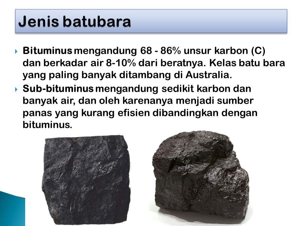  Bituminus mengandung 68 - 86% unsur karbon (C) dan berkadar air 8-10% dari beratnya. Kelas batu bara yang paling banyak ditambang di Australia.  Su