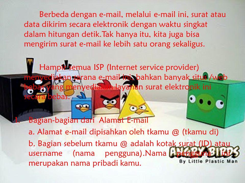 BAB 2 E-MAIL A.Pendahuluan E-mail atau electronic mail (surat elektronik) merupakan salah satu pelayanan internet sebagai alat komunikasi yang murah dan cepat.