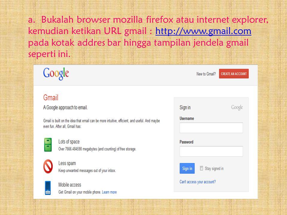 1.Membuat Alamat E-mail Alamat e-mail dapat diperoleh dengan dua cara, yaitu: a.