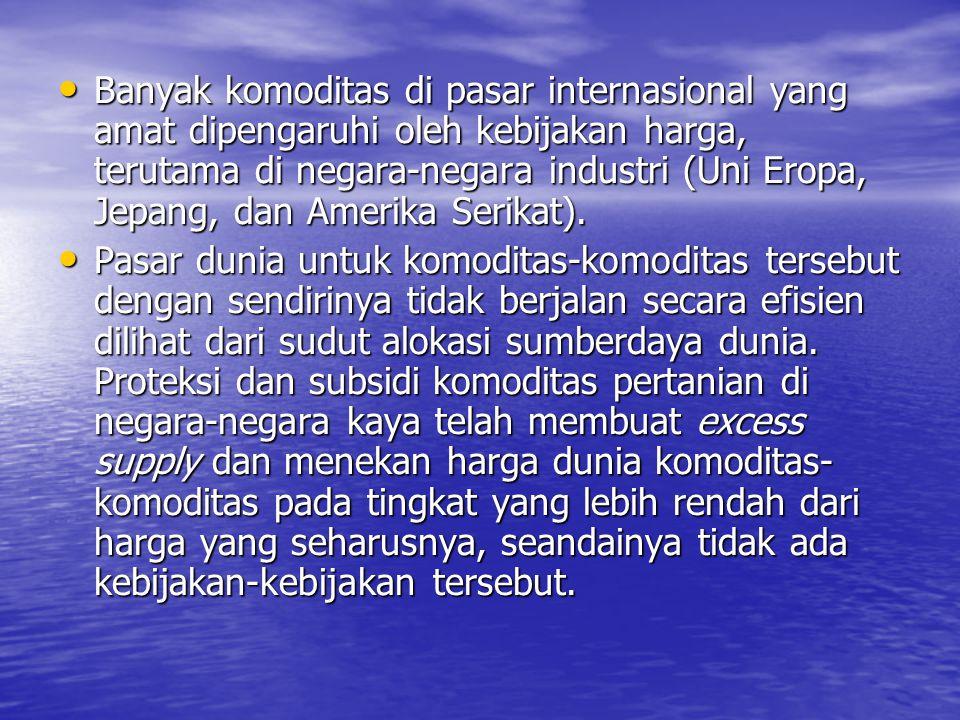 Meskipun harga dunia tersebut telah terdistorsi namun tetap merupakan approximasi yang baik untuk mengukur social opportunity cost, baik importabel maupun exportabel, bagi negara berkembang seperti Indonesia.