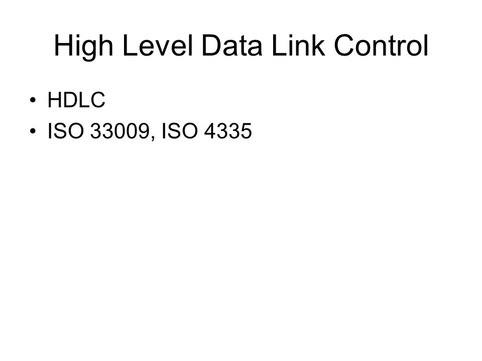 High Level Data Link Control HDLC ISO 33009, ISO 4335