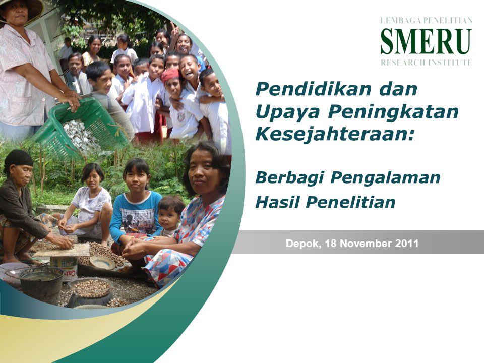 Pendidikan dan Upaya Peningkatan Kesejahteraan: Berbagi Pengalaman Hasil Penelitian Depok, 18 November 2011