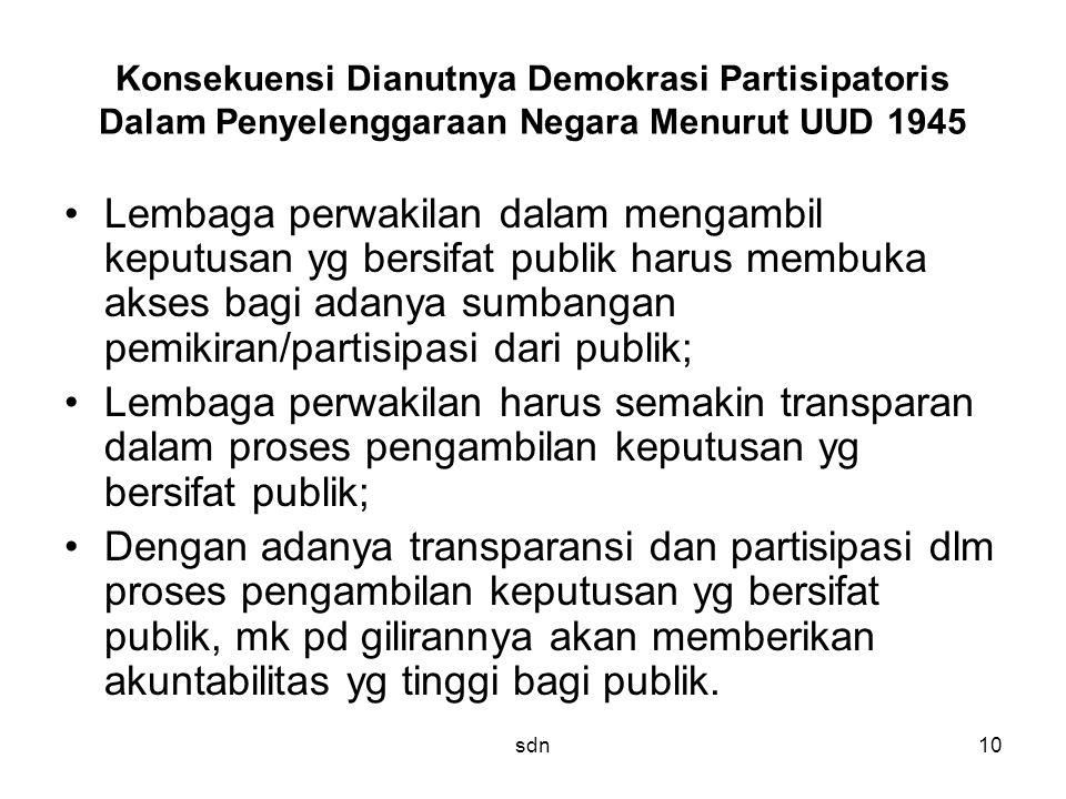 Konsekuensi Dianutnya Demokrasi Partisipatoris Dalam Penyelenggaraan Negara Menurut UUD 1945 Lembaga perwakilan dalam mengambil keputusan yg bersifat