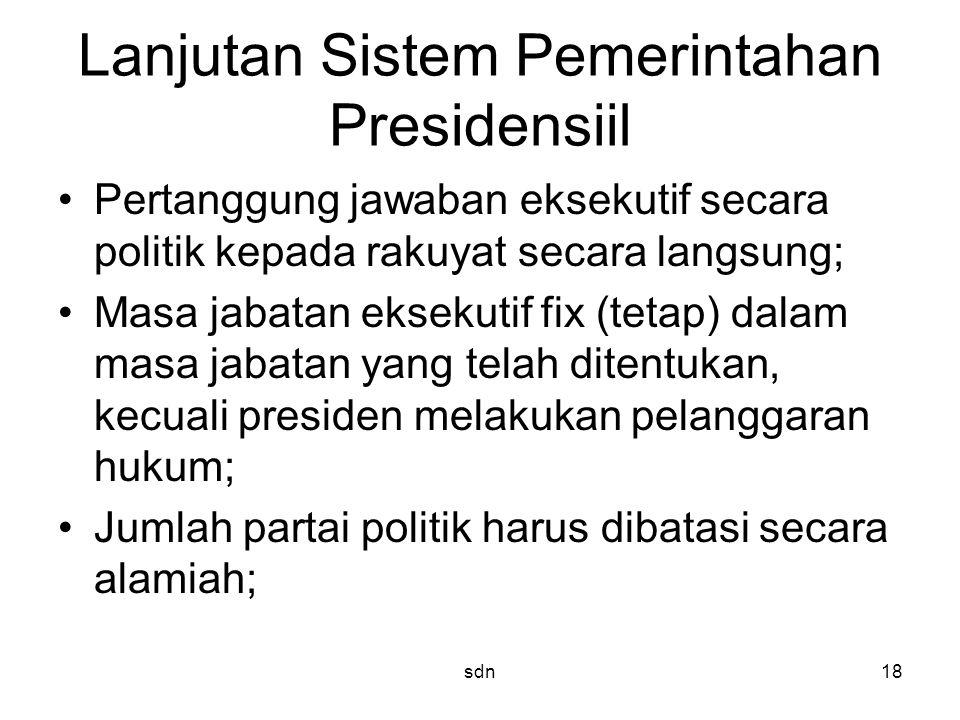Lanjutan Sistem Pemerintahan Presidensiil Pertanggung jawaban eksekutif secara politik kepada rakuyat secara langsung; Masa jabatan eksekutif fix (tet