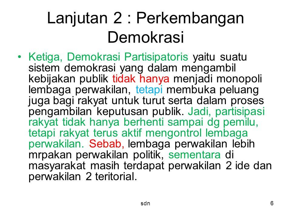 Lanjutan 2 : Perkembangan Demokrasi Ketiga, Demokrasi Partisipatoris yaitu suatu sistem demokrasi yang dalam mengambil kebijakan publik tidak hanya me
