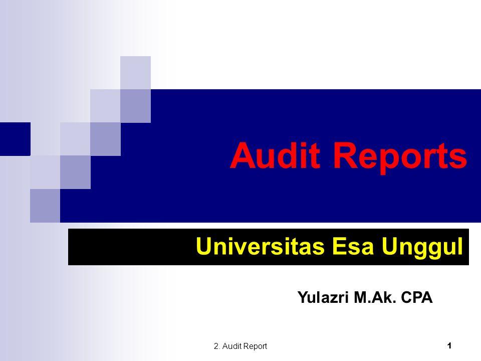 2. Audit Report 1 Audit Reports Universitas Esa Unggul Yulazri M.Ak. CPA