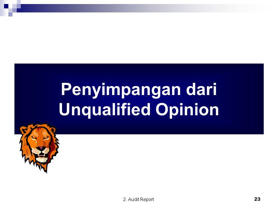 2. Audit Report23 Penyimpangan dari Unqualified Opinion