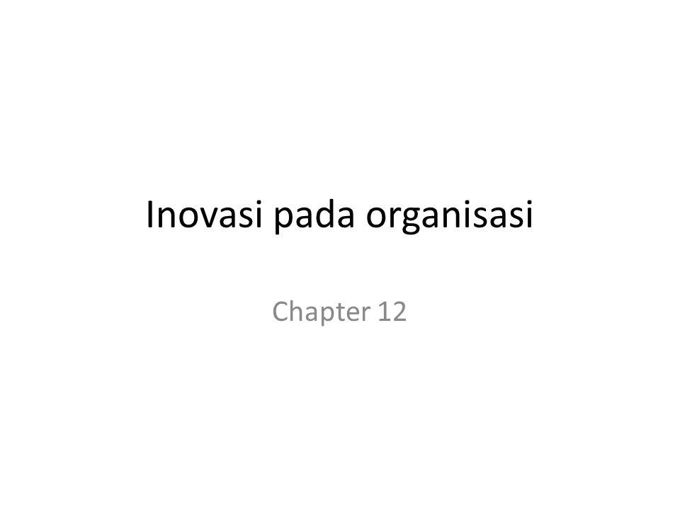 Inovasi pada organisasi Chapter 12