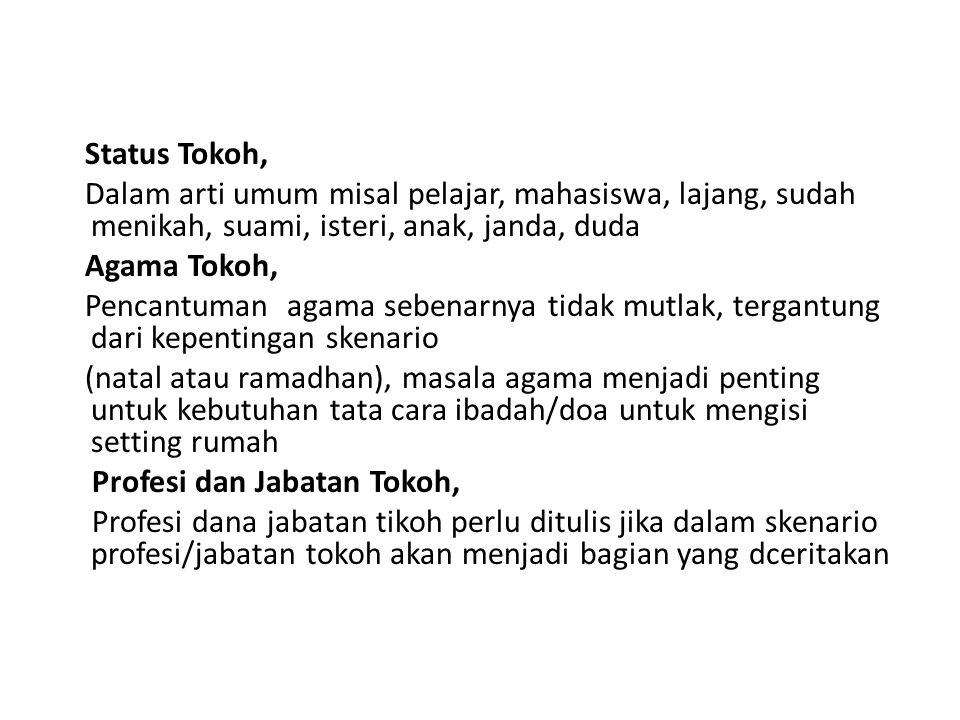 Status Tokoh, Dalam arti umum misal pelajar, mahasiswa, lajang, sudah menikah, suami, isteri, anak, janda, duda Agama Tokoh, Pencantuman agama sebenar