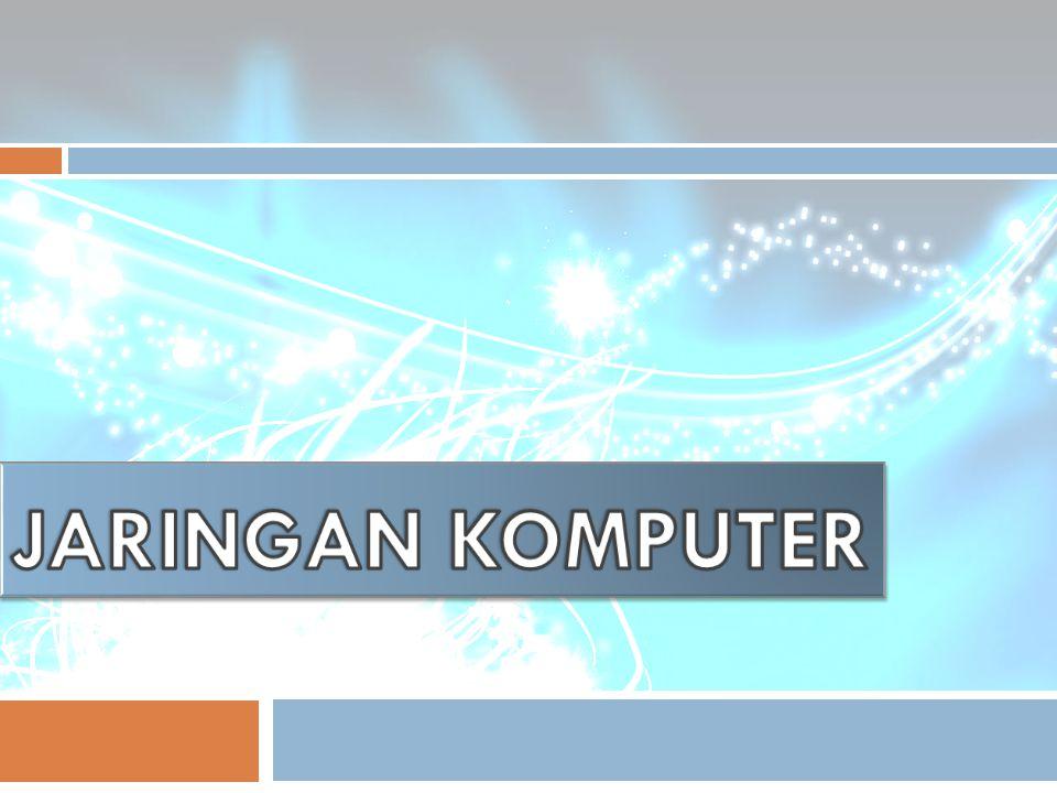  Local Area Network (LAN)  Metropolitan Area Network (MAN)  Wide Area Network (WAN)  Jaringan Tanpa Kabel (Wireless) LAN