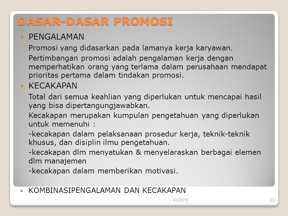 DASAR-DASAR PROMOSI PENGALAMAN Promosi yang didasarkan pada lamanya kerja karyawan. Pertimbangan promosi adalah pengalaman kerja dengan memperhatikan