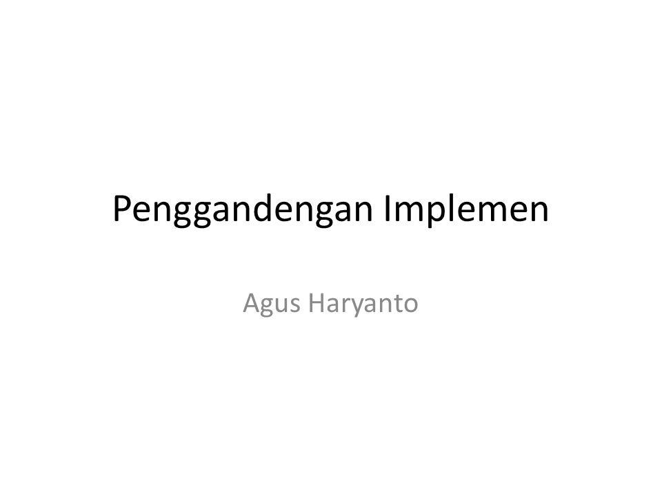 Penggandengan Implemen Agus Haryanto