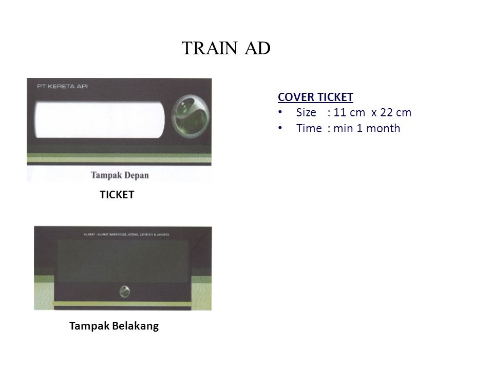 TRAIN AD TICKET Tampak Belakang COVER TICKET Size: 11 cm x 22 cm Time: min 1 month