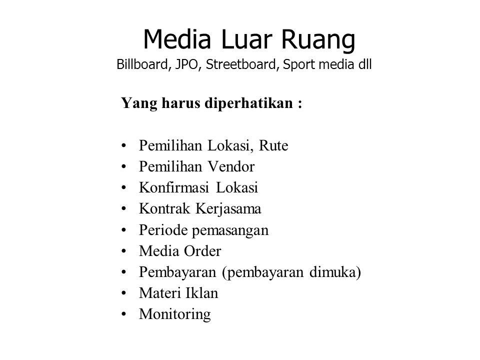 Media Luar Ruang Billboard, JPO, Streetboard, Sport media dll Yang harus diperhatikan : Pemilihan Lokasi, Rute Pemilihan Vendor Konfirmasi Lokasi Kont