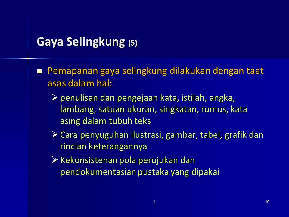 Gaya Selingkung (5) Pemapanan gaya selingkung dilakukan dengan taat asas dalam hal: Pemapanan gaya selingkung dilakukan dengan taat asas dalam hal: 