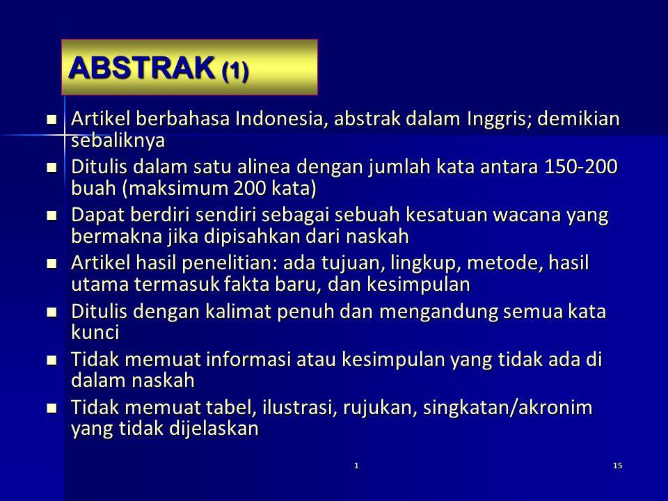 ABSTRAK (1) Artikel berbahasa Indonesia, abstrak dalam Inggris; demikian sebaliknya Artikel berbahasa Indonesia, abstrak dalam Inggris; demikian sebal