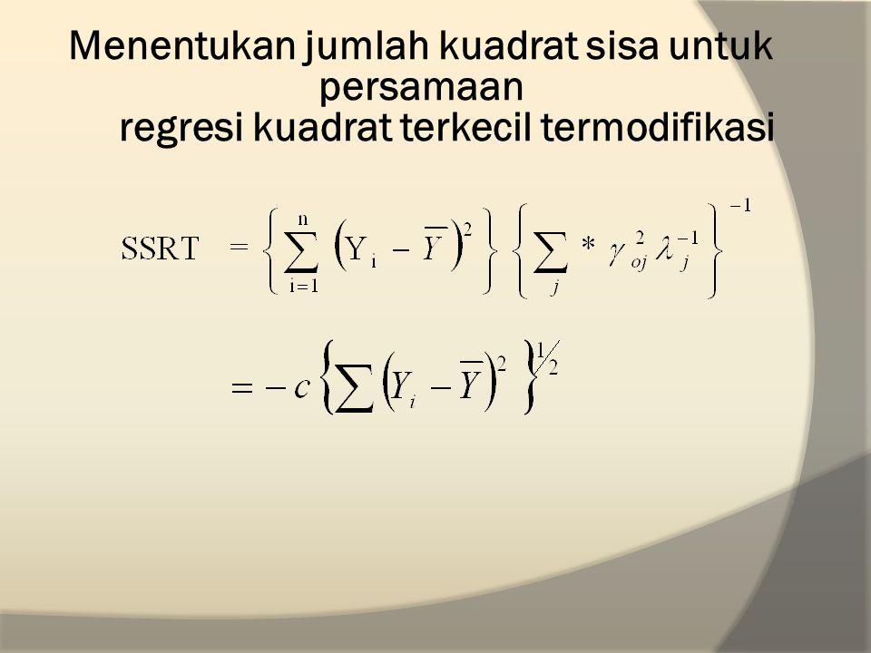 SELEKSI VARIABEL Prosedur langkah mundur ( Backward ) SSR ketika pengeluaran ; l = 1, 2,….., r dari model