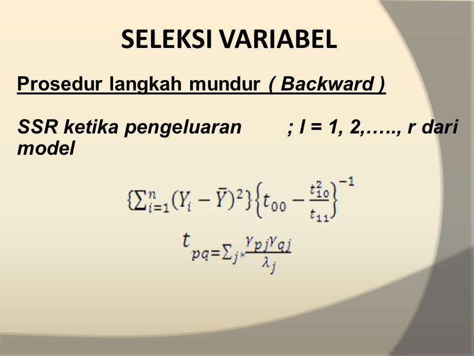 Statistik uji prosedur langkah mundur (Backward) Bandingkan nilai Fhit dengan Ftabel.