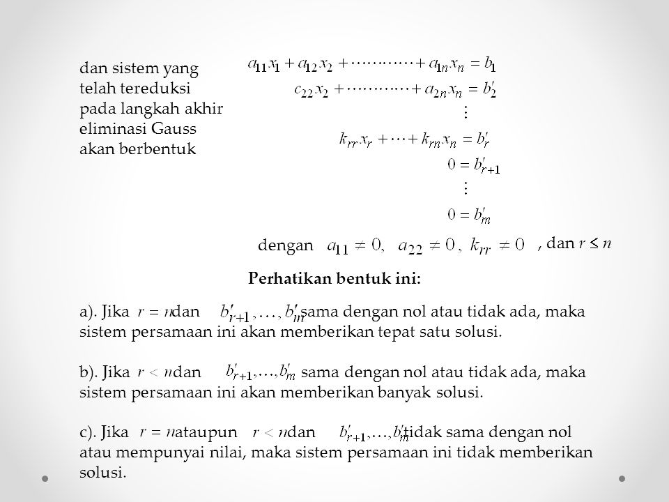 dan sistem yang telah tereduksi pada langkah akhir eliminasi Gauss akan berbentuk dengan, dan r  n a).