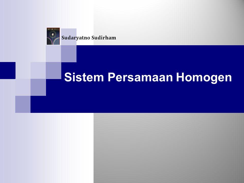 Sistem Persamaan Homogen Sudaryatno Sudirham
