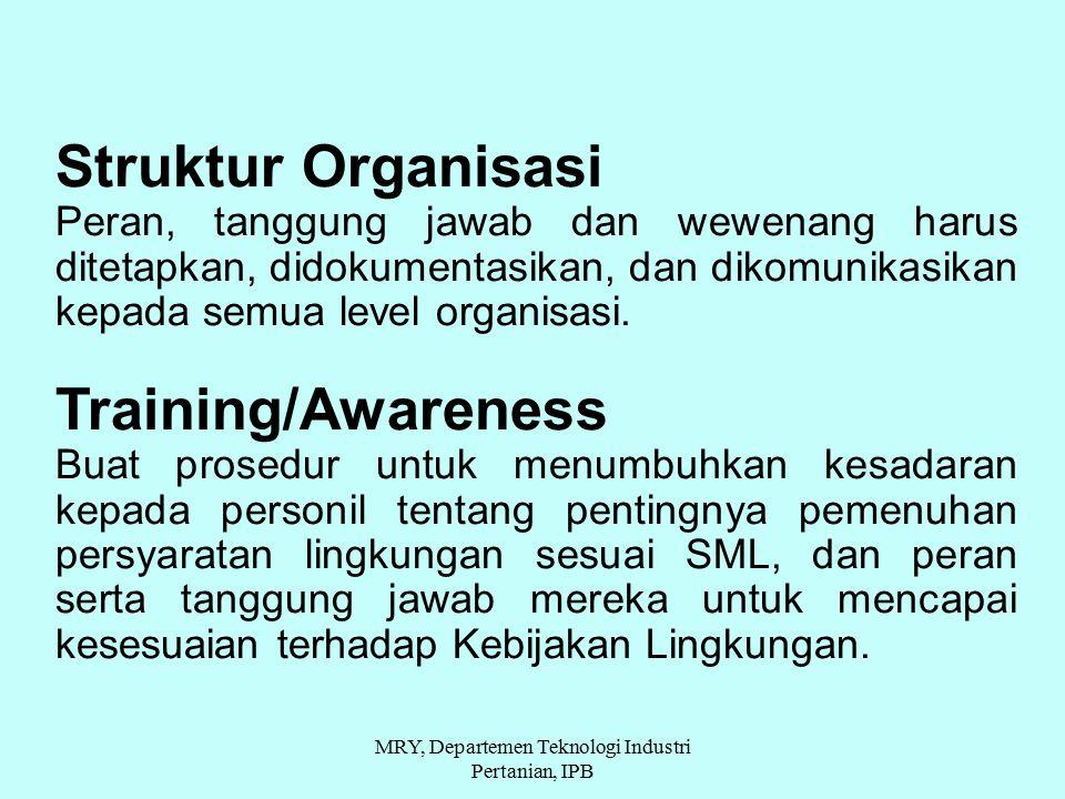 Struktur Organisasi Peran, tanggung jawab dan wewenang harus ditetapkan, didokumentasikan, dan dikomunikasikan kepada semua level organisasi. Training