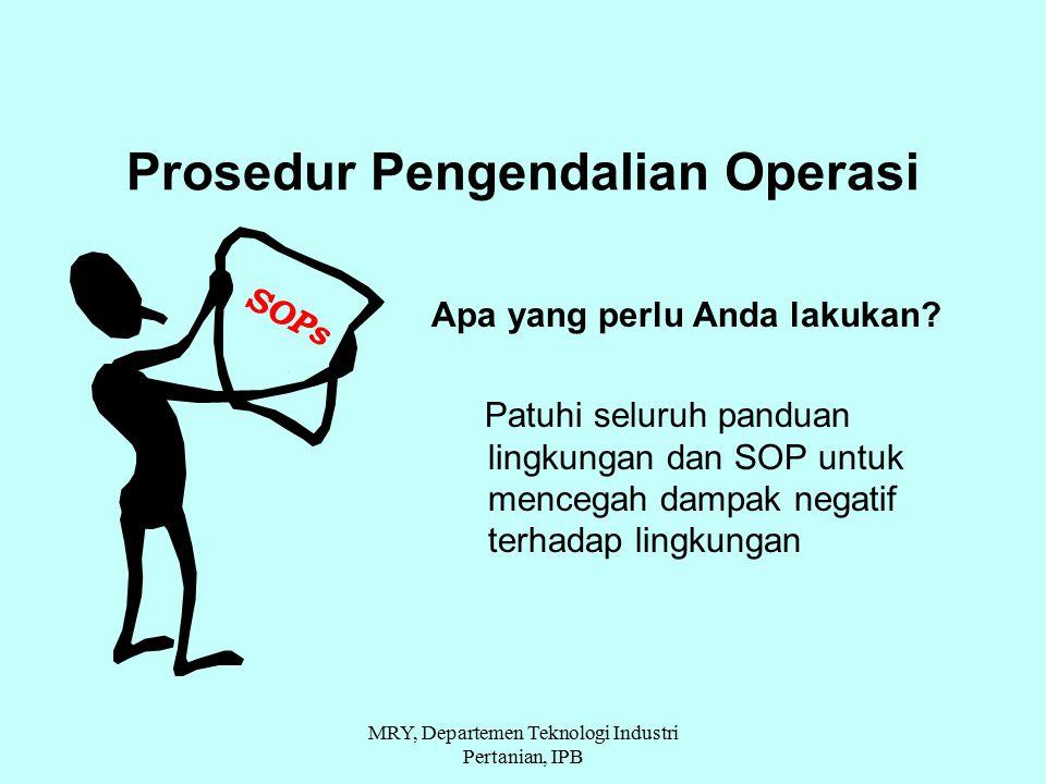 Prosedur Pengendalian Operasi Apa yang perlu Anda lakukan? Patuhi seluruh panduan lingkungan dan SOP untuk mencegah dampak negatif terhadap lingkungan