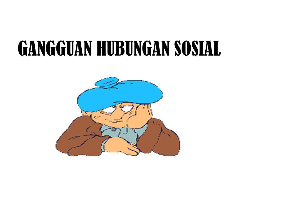 GANGGUAN HUBUNGAN SOSIAL