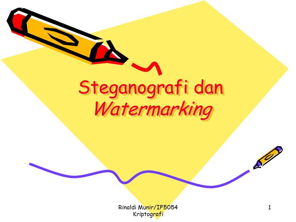 Rinaldi Munir/IF5054 Kriptografi 1 Steganografi dan Watermarking